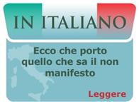 in italiano - Ecco che porto quello che sa il non manifesto
